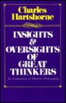 Insights and Oversights: An Evaluation of Western Philosophy - Charles Hartshorne