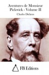 Aventures de Monsieur Pickwick - Volume II (French Edition) - Fb Editions, Charles Dickens