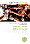 Gimme Shelter (Documentary) - Frederic P. Miller, Agnes F. Vandome, John McBrewster