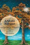 The Angel Dialogues - Anthony S. Abbott, Betsy Hazelton