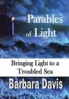 Parables of Light - Barbara Davis