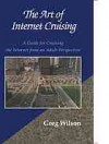 The Art of Internet Cruising: A Guide for Cruising the Internet from an Adult Perspective - Greg Wilson