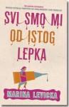 Svi smo mi od istog lepka - Marina Lewycka, Nenad Dropulić