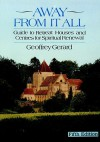 Away from It All: A Guide to Retreat Houses and Centres for Spiritual Renewal - Geoffrey Gerard