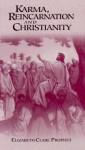 Karma, Reincarnation and Christianity - Elizabeth Clare Prophet