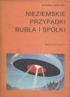 Nieziemskie przypadki Bubla i spółki - Edmund Niziurski