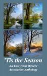 'Tis the Season - Elizabeth Baker, Jeannie Faulker Barber, Evelyn M. Byrne, Brinda Carey, Ann Everett, Lynn Hobbs, Gay Ingram, Simon Lang, Jean Lauzier, C. R. Myers