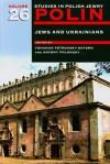 Polin: Studies in Polish Jewry, Volume 26: Jews and Ukrainians - Yohanan Petrovsky-Shtern, Yohanan Petrovsky-Shtern, Antony Polonsky