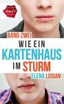 Wie ein Kartenhaus im Sturm: Band 2 - Elena Losian