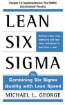 Lean Six Sigma, Chapter 10: Implementation: The DMAIC Improvement Process - Michael George