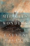 Miracles and Wonders: How God Changes His Natural Laws to Benefit You - Calvin Miller