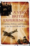 A Very British Experience: Coalition, Defence and Strategy in the Second World War - Andrew Stewart