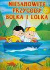 Niesamowite przygody Bolka i Lolka - Czarkowska Iwona, Jadwiga Jasny
