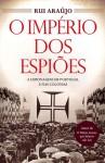O império do espiões - Rui Araújo