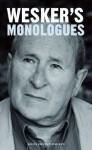 Wesker's Monologues - Arnold Wesker