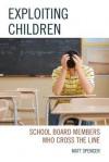 Stealing from Children: Stopping Exploitative School Board Members - Matthew Spencer