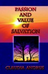 Passion and Value of Salvation - Claudia Andrus