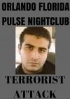 ORLANDO FLORIDA PULSE NIGHTCLUB TERRORIST ATTACT:: Pulse nightclube terrorist attack 2016 - Don Lee