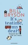 It's teatime, my dear!: Wieder reif für die Insel - Bill Bryson, Thomas Bauer