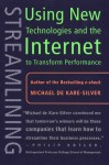 Streamlining: Using New Technologies and the Internet to Transform Performance - Michael De Kare-Silver
