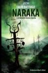 Naraka: L'Inferno delle Scimmie Bianche (Trilogia Naraka) (Volume 1) (Italian Edition) - Caleb Battiago, Daniele Serra, Alan D. Altieri, Ben Baldwin