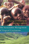 Sustainable Management of Tropical Catchments - Harper