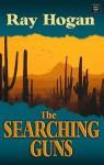The Searching Guns - Ray Hogan