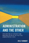 Administration and the Other - Kyle Farmbry