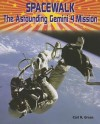 Spacewalk: The Astounding Gemini 4 Mission - Carl R. Green