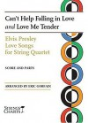 Elvis Presley Love Songs for String Quartet: Can't Help Falling in Love and Love Me Tender - Elvis Presley, Eric Gorfain