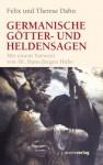 Germanische Götter und Heldensagen (German Edition) - Felix Dahn, Hans J Hube