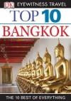 DK Eyewitness Top 10 Travel Guide: Bangkok: Bangkok - Ron Emmons