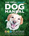 Total Dog Manual (Adopt-a-Pet.com): Meet, Train and Care for Your New Best Friend - David Meyer, Dr. Pia Salk, Abbie Moore, The Editors of Adopt-a-Pet.com