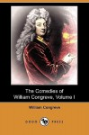 The Comedies of William Congreve, Volume I (Dodo Press) - William Congreve