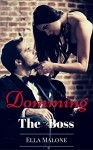 Domming The Boss: A Tale of Male Submission - Ella Malone