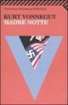 Madre notte - Kurt Vonnegut, Luigi Ballerini
