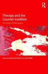 Therapy and the Counter-tradition: The Edge of Philosophy - Manu Bazzano, Julie Webb