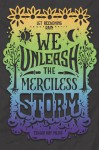 We Unleash the Merciless Storm - Tehlor Kay Mejia