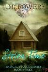 Stolen Time Book Three Magic Stone Series - J.M. Powers