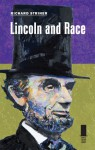 Lincoln and Race - Richard Striner