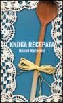 Knjiga recepata - Nenad Racković