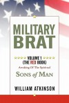 Military Brat: Volume 1 (the Red Book) Sons of Man - William W. Atkinson