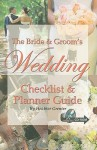The Bride & Groom's Wedding Checklist & Planner Guide: With Companion CD-ROM - Heather Grenier, Heather Grenier