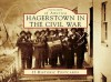 Hagerstown in the Civil War - Arcadia Publishing