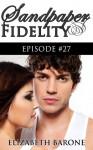 Sandpaper Fidelity: Episode #27 - Elizabeth Barone