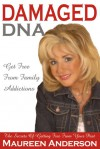 Damaged DNA: The Secrets of Getting Free from Your Past - Maureen Anderson