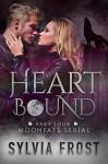 Heartbound (A BBW Werewolf Shifter Romance) (Moonfate Serial Book 4) - Sylvia Frost