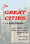 For Great Cities: A Bold Initiative - Robert W. Bivens, John A. Bivens Jr.