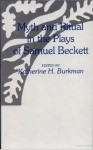Myth and Ritual in the Plays of Samuel Beckett - Katherine H. Burkman