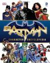 Batman Character Encyclopedia - Matthew K. Manning